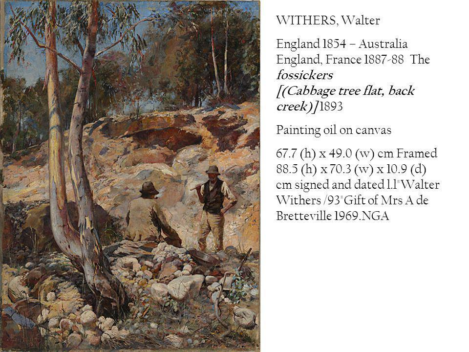WITHERS, Walter England 1854 – Australia England, France 1887-88 The fossickers [(Cabbage tree flat, back creek)] 1893.